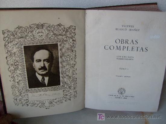 Libros de segunda mano: V. BLASCO IBAÑEZ - 3T. - OBRAS COMPLETAS - ED. AGUILAR - COL. OBRAS ETERNAS. - Foto 3 - 27472264