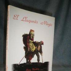 Libros de segunda mano: EL LLUÇANES MAGIC - PERE MESTRE - BELLAMENTE ILUSTRADO.. Lote 19959974