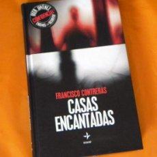Libros de segunda mano: LIBRO CASAS ENCANTADAS - F CONTRERAS IKER JIMÉNEZ - EDAF ESOTERISMO MISTERIO TERROR ENIGMA FOTOS. Lote 25055478