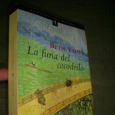 Libros de segunda mano: LA FURIA DEL COCODRILO BETH YAHP DEL BRONCE 1997 RM44999. Lote 21041303