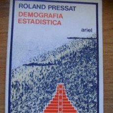 Libros de segunda mano: DEMOGRAFÍA ESTADÍSTICA . ROLAND PRESSAT - 1979 SEIX Y BARRAL. Lote 27461112
