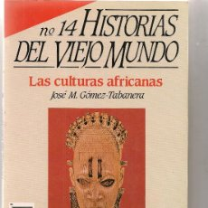 Libros de segunda mano: LAS CULTURAS AFRICANAS / J.M. GOMEZ TABANERA. MADRID : HISTORIA 16, 1988. 24X17CM. 130 P.. Lote 20040316