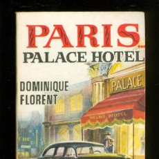 Libros de segunda mano: PARIS PALACE HOTEL. DOMINIQUE FLORENT. PLAZA. 1957.. Lote 20069401