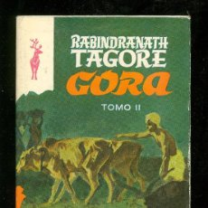 Libros de segunda mano: GORA. TOMO II. RABINDRANATH TAGORE. 1974.. Lote 20069815
