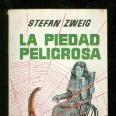Libros de segunda mano: LA PIEDAD PELIGROSA. STEFAN ZWEIG. PLAZA. 1958.. Lote 20069899