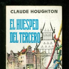 Libros de segunda mano: EL HUESPED DEL TERCERO. CLAUDE HOUGHTON. PLAZA. 1959.. Lote 20069933