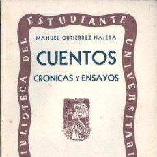Libros de segunda mano: MANUEL GUTIERREZ NÁJERA. CUENTOS. CRÓNICAS Y ENSAYOS. MÉXICO, 1940. MEXICO. Lote 20089145