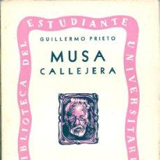 Libros de segunda mano: GUILLERMO PRIETO. MUSA CALLEJERA. MÉXICO, 1940. MEXICO. Lote 20089253