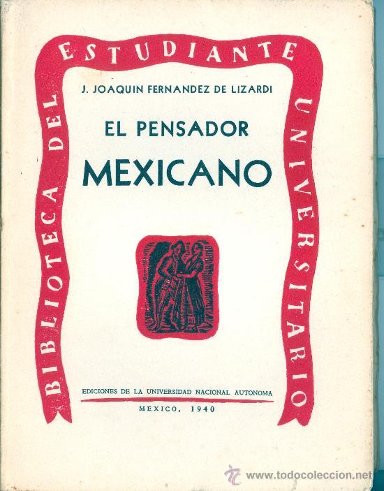 J. JOAQUÍN FERNANDEZ DE LIZARDI. EL PENSADOR MEXICANO. MÉXICO, 1940. MEXICO (Libros de Segunda Mano (posteriores a 1936) - Literatura - Otros)