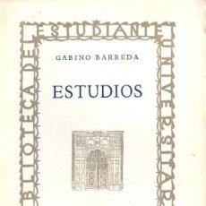 Libros de segunda mano: GABINO BARREDA. ESTUDIOS. MÉXICO, 1940. MEXICO. Lote 20089402