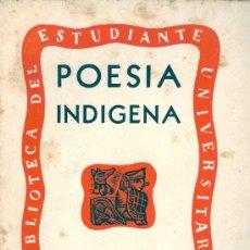 Libros de segunda mano: ANÓNIMO. POESÍA INDÍGENA DE LA ALTIPLANICIE. DIVULGACIÓN LITERARIA. MÉXICO, 1940. MEXICO. . Lote 20089621