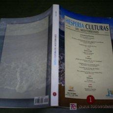 Libros de segunda mano: HESPERIA CULTURAS DEL MEDITERRÁNEO ENERO 2005 Nº 1 2004 RM45127. Lote 20113010