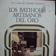 Libros de segunda mano: LOS BATIHOJAS ARTESANOS DEL ORO.MARIA LUISA DE QUINTO ROMERO.1984.152 PG,FOTOS,EDITORA NACIONAL.4ª. Lote 20173620