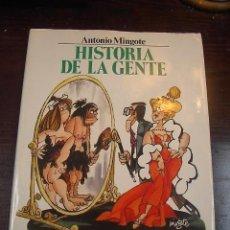 Libros de segunda mano: HISTORIA DE LA GENTE, ANTONIO MINGOTE, CIRCULO DE LECTORES, 1984. Lote 20187662