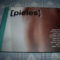 Libros de segunda mano: LIBRO - PIELES (VARIOS AUTORES) ARTE - 2003 - CANARIAS. Lote 20196344