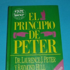 Libros de segunda mano: EL PRINCIPIO DE PETYER. DR. LAURENCE J. PETER Y RAYMOND HULL. Lote 26853983