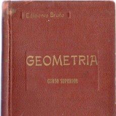 Libros de segunda mano: GEOMETRIA. CURSO SUPERIOR. EDICIONES BRUÑO.. Lote 20345673