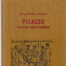 Gebrauchte Bücher - Picasso i els seus amics catalans / J. Palau i Fabre. BCN : Diputació, 2006. 25x17 cm. 286 p. - 27183009
