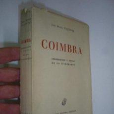 Libros de segunda mano: COIMBRA IMPRESIONES Y NOTAS DE UN ITINERARIO DEDICATORIA AUTOR JOSÉ MARÍA VIQUEIRA NUMERADO RM44265. Lote 25732757