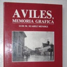 Libros de segunda mano: AVILÉS, MEMORIA GRÁFICA POR LUIS M. SUÁREZ MÉNDEZ DE AZUCEL, GRÁFICAS CAREAGA 1992 PRIMERA EDICIÓN. Lote 20466210