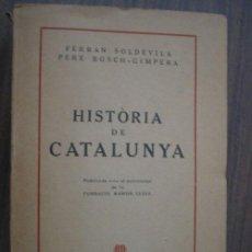 Libros de segunda mano: HISTÒRIA DE CATALUNYA. SOLDEVILA, FERRAN Y BOSCH-GIMPERA, PERE. 1946. Lote 20504508