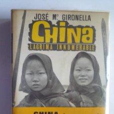 Libros de segunda mano: CHINA, LAGRIMA INNUMERABLE, JOSE Mª JIRONELA.. Lote 20505875
