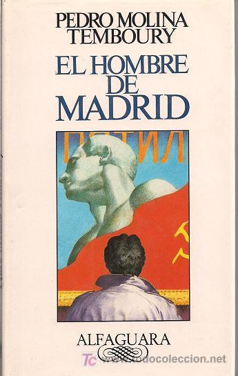 EL HOMBRE DE MADRID / PEDRO MOLINA TEMBOURY EDITORIAL ALFAGUARA 1989 1ª EDICIÓN (Libros de Segunda Mano (posteriores a 1936) - Literatura - Otros)