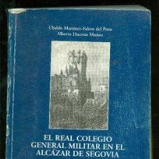 Libros de segunda mano: EL REAL COLEGIO GENERAL MILITAR EN EL ALCAZAR DE SEGOVIA. 1825-1837.. Lote 20537708