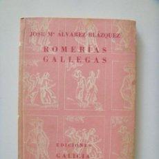 Libros de segunda mano: ÁLVAREZ BLÁZQUEZ JOSÉ MARÍA: ROMERÍAS GALLEGAS. LUIS SEOANE. Lote 27625836