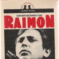 Libros de segunda mano: CONVERSACIONES CON RAIMON / E. GALEANO. BCN : GRANICA, 1977. 1ª ED. 20X13CM. 153 P.. Lote 20593445