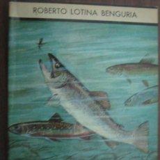 Libros de segunda mano: ROBERTO LOTINA BENGURIA: PECES EMIGRANTES Y SALMONIDOS MUNDIALES. Lote 20663528