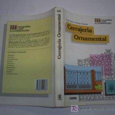 Libros de segunda mano: CERRAJERÍA ORNAMENTAL SERGI SERRA XAVIER CÒNSOLA CEAC CONSTRUCCIÓN 1997 RM43985. Lote 124607798