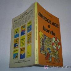 Libros de segunda mano: BRICOLAGE A BORDO MANUEL FIGUERAS NORAY 1980 NAUTICA RM43877. Lote 20703210
