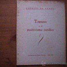 Libros de segunda mano: TRENTO Y EL POSITIVISMO JURIDICO, GABRIEL DE ARMAS, LAS PALMAS DE GRAN CANARIA, 1947. Lote 20674099