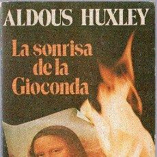 Libros de segunda mano: ALDOUS HUXLEY. LA SONRISA DE LA GIOCONDA. 18 X 11 CM. 184 PAGINAS.. Lote 20687171