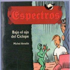 Libros de segunda mano: ESPECTROS. BAJO EL OJO DEL CICLOPE. MICHAEL AMELIN. EDELVIVES. 18 X 12,5 CM. 142 PAGINAS.. Lote 20687200