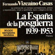 Libros de segunda mano: FERNANDO VIZCAÍNO CASAS: LA ESPAÑA DE LA POSGUERRA. 8ª ED. BARCELONA. 1980. . Lote 23192810