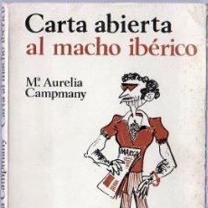 Libros de segunda mano: CARTA ABIERTA AL MACHO IBERICO. Mª AURELIA CAMPMANY. EDICIONES 99. 21 X 14 CM. 114 PAGINAS.. Lote 20719785