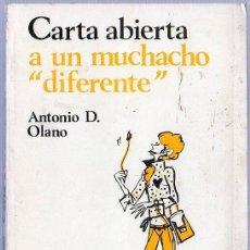 Libros de segunda mano: CARTA ABIERTA A UN MUCHACHO DIFERENTE. ANTONIO D. OLANO. EDICIONES 99. 21 X 14 CM. 141 PAGINAS.. Lote 20719804