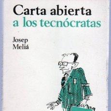 Libros de segunda mano: CARTA ABIERTA A LOS TECNOCRATAS. JOSEP MELIA. EDICIONES 99. 21 X 14 CM. 120 PAGINAS.. Lote 20719818