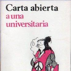 Libros de segunda mano: CARTA ABIERTA A UNA UNIVERSITARIA. AMANDO DE MIGUEL. EDICIONES 99. 21 X 14 CM. 120 PAGINAS.. Lote 20720082