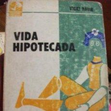 Libros de segunda mano: VIDA HIPOTECADA - VICKY BAUM - AÑO 1964 COLECCION PIRAGUA -. Lote 27565087