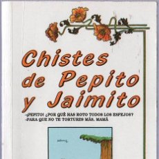 Libros de segunda mano: CHISTES DE PEPITO Y JAIMITO. JAVIER TAPIA RODRIGUEZ. 1991. 18 X 12 CM. 158 PAGINAS.. Lote 20803570