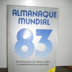 Libros de segunda mano: ALMANAQUE MUNDIAL 83. Lote 26444188