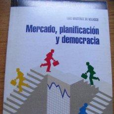 Libros de segunda mano: LUIS MARTÍNEZ DE VELASCO, MERCADO, PLANIFICACIÓN Y DEMOCRACIA. UTOPÍAS/ NUESTRA BANDERA, 1997. Lote 25826006