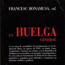 Libros de segunda mano: FRANCESC BONAMUSA: LA HUELGA GENERAL. MADRID. 1991.. Lote 25000584