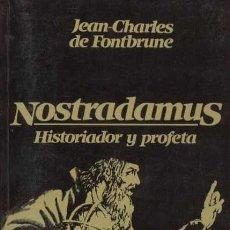 Libros de segunda mano: NOSTRADAMUS. HISTORIADOR Y PROFETA / JEAN-CHARLES DE FONTBRUNE / BARCANOVA / 1980. Lote 22094593