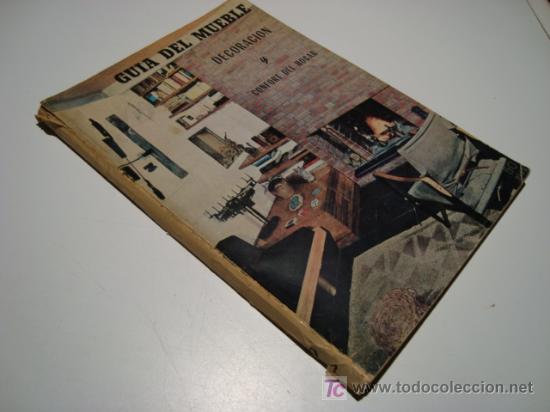 GUIA DEL MUEBLE. DECORACION Y CONFORT DEL HOGAR. (1964) (Libros de Segunda Mano - Bellas artes, ocio y coleccionismo - Otros)