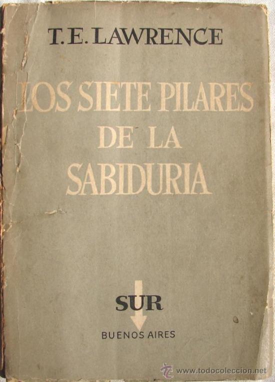 LAWRENCE, T. E.: LOS SIETE PILARES DE LA SABIDURIA. 2º ED. 1º IMPRESION (Libros de Segunda Mano - Historia - Otros)