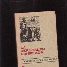 Libros de segunda mano: LA JERUSALEN LIBERTADA /POR: TORCUATO TASSO - EDITA : BRUGUERA - 1974. Lote 21040141